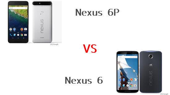Nexus 6Pと前作Nexus 6の違いを比較してみました